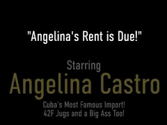 'Pay The Rent! Angelina Castro Gives A BJ To Get A Roof From Her Landlord!'